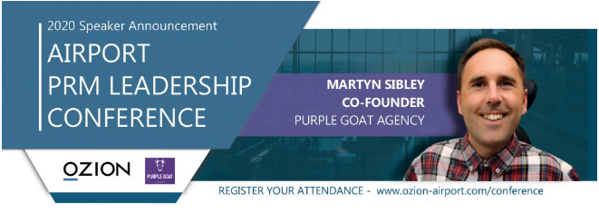 Martyn Sibley – Co-Founder of Purple Goat Agency is a confirmed speaker at the 5th Annual Airport PRM Leadership Conference