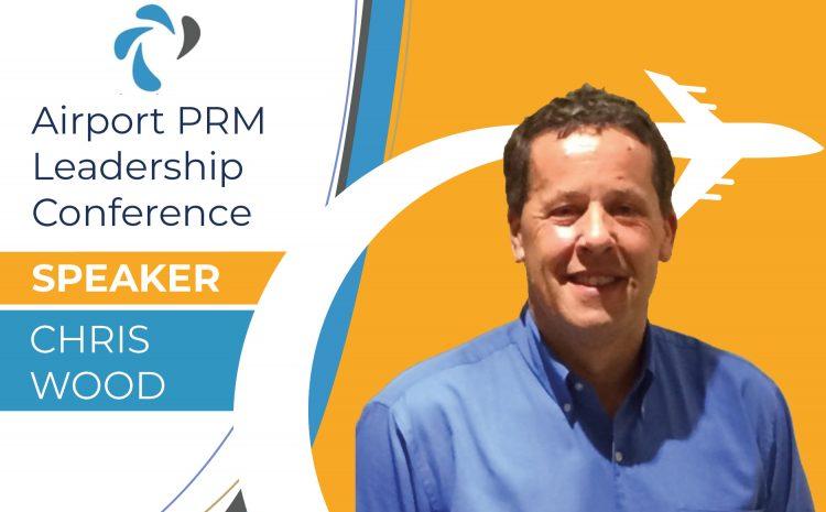 Christopher Wood – Confirmed Speaker at 2021 Airport PRM Leadership Conference