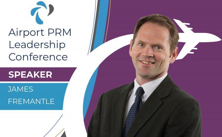 James Fremantle  – Confirmed Speaker at 2021 Airport PRM Leadership Conference